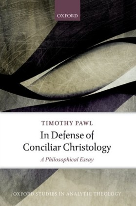 In Defense of Conciliar Christology: A Philosophical Essay