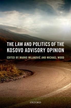 Law and Politics of the Kosovo Advisory Opinion