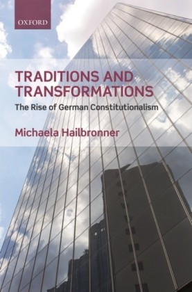 Traditions and Transformations: The Rise of German Constitutionalism