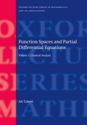 Function Spaces and Partial Differential Equations: Volume 1 - Classical Analysis