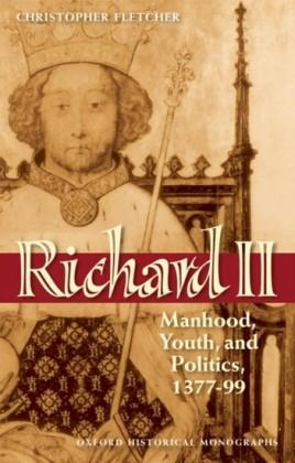 Richard II: Manhood, Youth, and Politics 1377-99