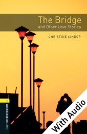 Bridge and Other Love Stories - With Audio Level 1 Oxford Bookworms Library