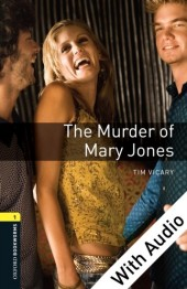 Murder of Mary Jones - With Audio Level 1 Oxford Bookworms Library