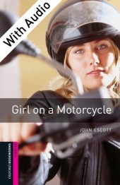 Girl on a Motorcycle - With Audio Starter Level Oxford Bookworms Library