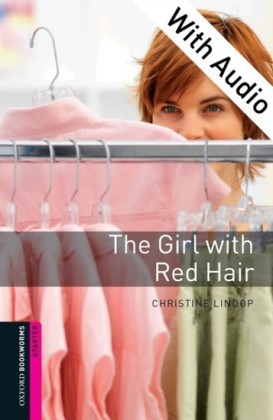 Girl with Red Hair - With Audio Starter Level Oxford Bookworms Library