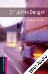 Drive into Danger - With Audio Starter Level Oxford Bookworms Library