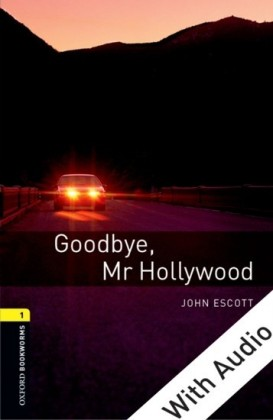 Goodbye Mr Hollywood - With Audio Level 1 Oxford Bookworms Library
