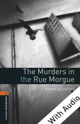 Murders in the Rue Morgue - With Audio Level 2 Oxford Bookworms Library