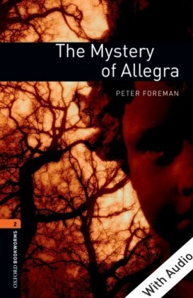 Mystery of Allegra - With Audio Level 2 Oxford Bookworms Library