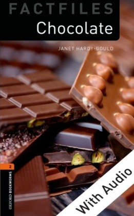 Chocolate - With Audio Level 2 Factfiles Oxford Bookworms Library