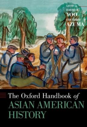 Oxford Handbook of Asian American History