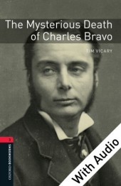 Mysterious Death of Charles Bravo - With Audio Level 3 Oxford Bookworms Library