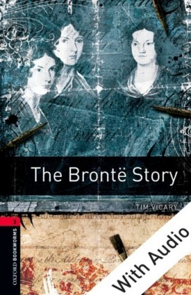 Bronte Story - With Audio Level 3 Oxford Bookworms Library