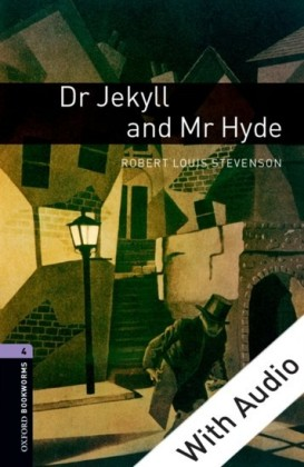Dr Jekyll and Mr Hyde - With Audio Level 4 Oxford Bookworms Library