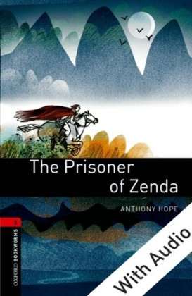 Prisoner of Zenda - With Audio Level 3 Oxford Bookworms Library