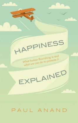 Happiness Explained: What happiness is and what can be done to promote it