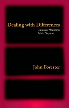 Dealing with Differences: Dramas of Mediating Public Disputes
