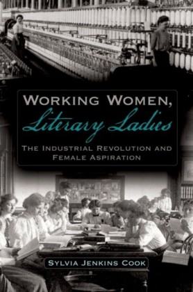 Working Women, Literary Ladies: The Industrial Revolution and Female Aspiration