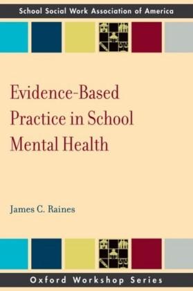 Evidence Based Practice in School Mental Health