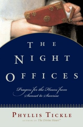 Night Offices: Prayers for the Hours from Sunset to Sunrise