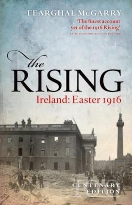 Rising (Centenary Edition): Ireland: Easter 1916