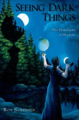 Seeing Dark Things: The Philosophy of Shadows
