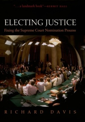 Electing Justice: Fixing the Supreme Court Nomination Process