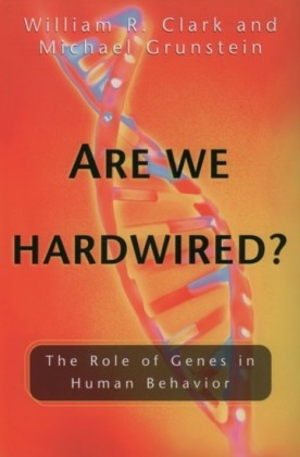Are We Hardwired?: The Role of Genes in Human Behavior