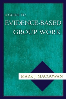 Guide to Evidence-Based Group Work