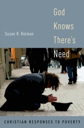 God Knows Theres Need: Christian Responses to Poverty