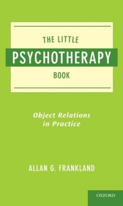 Little Psychotherapy Book: Object Relations in Practice