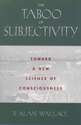 Taboo of Subjectivity: Toward a New Science of Consciousness
