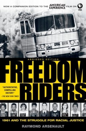 Freedom Riders: 1961 and the Struggle for Racial Justice