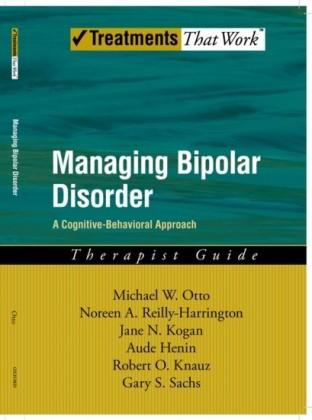Managing Bipolar Disorder: A Cognitive Behavior Treatment Program Therapist Guide