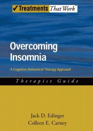 Overcoming Insomnia: A Cognitive-Behavioral Therapy Approach Therapist Guide