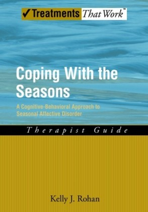 Coping with the Seasons: A Cognitive Behavioral Approach to Seasonal Affective Disorder, Therapist Guide