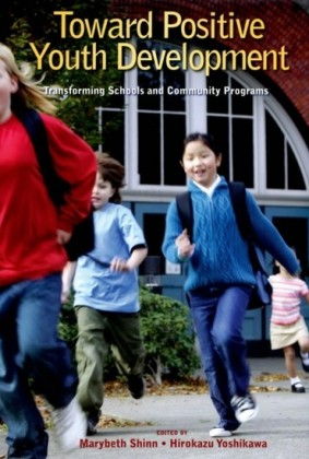 Toward Positive Youth Development: Transforming Schools and Community Programs