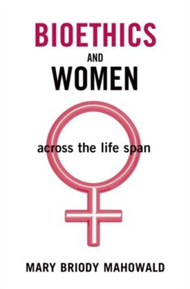 Bioethics and Women: Across the Life Span