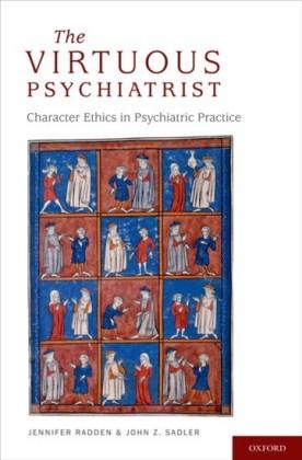 Virtuous Psychiatrist: Character Ethics in Psychiatric Practice