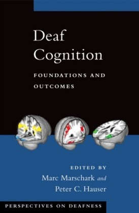 Deaf Cognition: Foundations and Outcomes