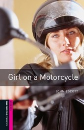 Girl on a Motorcycle Starter Level Oxford Bookworms Library