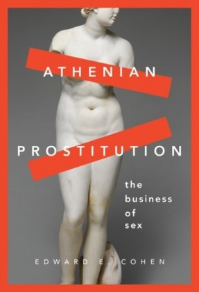 Athenian Prostitution: The Business of Sex