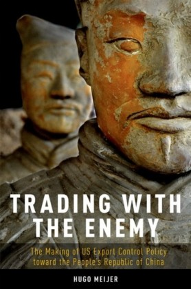 Trading with the Enemy: The Making of US Export Control Policy toward the People's Republic of China