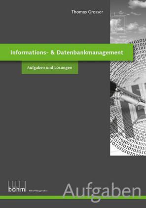 nformations- & Datenbankmanagement - Aufgaben und Lösungen
