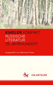 Kindler Kompakt: Russische Literatur, 19. Jahrhundert