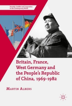 Britain, France, West Germany and the People's Republic of China, 1969-1982