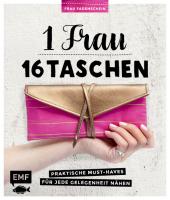 1 Frau - 16 Taschen: Praktische Must-Haves für jede Gelegenheit nähen Cover
