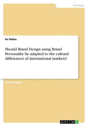 Should Brand Design using Brand Personality be adapted to the cultural differencesof international markets?