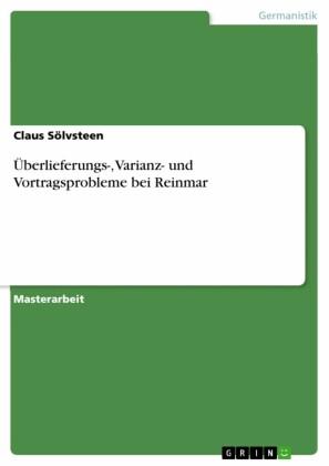 Überlieferungs-, Varianz- und Vortragsprobleme bei Reinmar