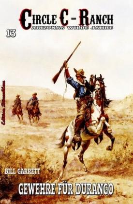 Circle C-Ranch 13: Gewehre für Durango
